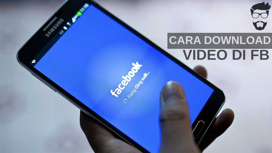 Cara Download Video Facebook tanpa Aplikasi Paling Mudah