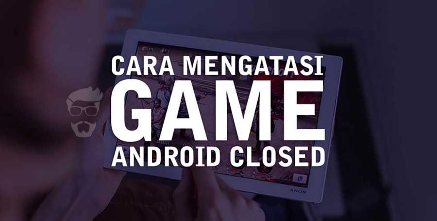 Cara Mengatasi Aplikasi & Game Android Force Close / Berhenti