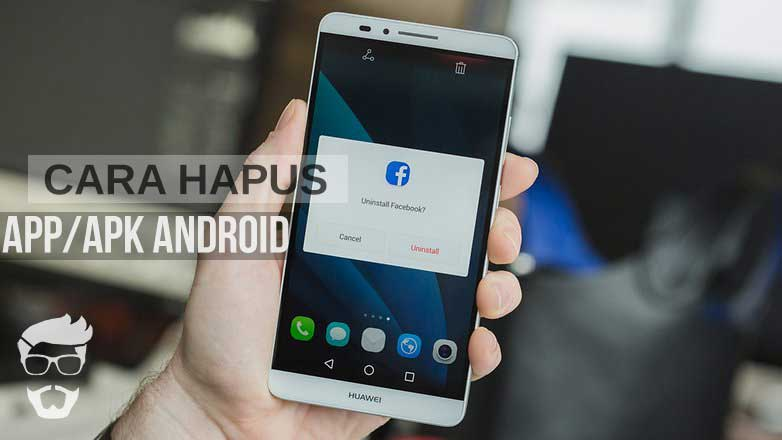 Cara Menghapus / Uninstall Aplikasi Android di HP Android