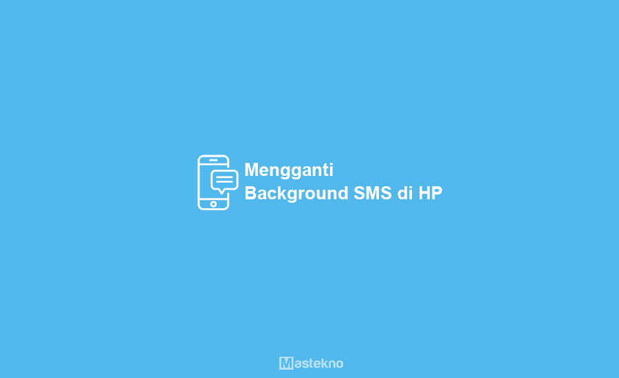 Cara Mengganti Background SMS di HP