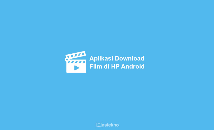 Aplikasi Download Film Gratis