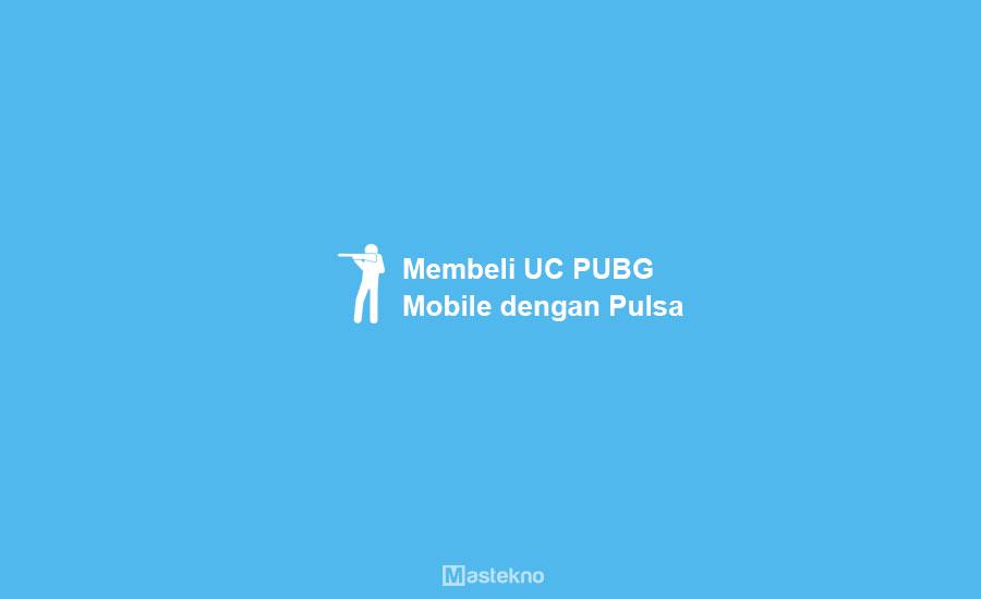 Cara Beli UC PUBG Mobile dengan Pulsa