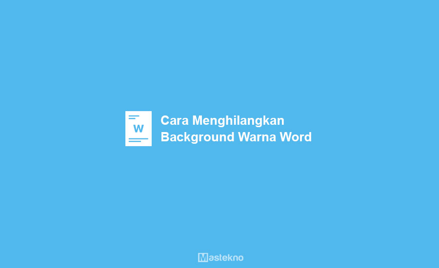 Cara Menghilangkan Warna Background Word
