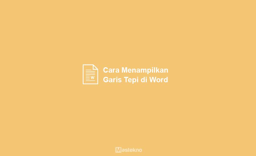 Cara Menampilkan Garis Tepi Word
