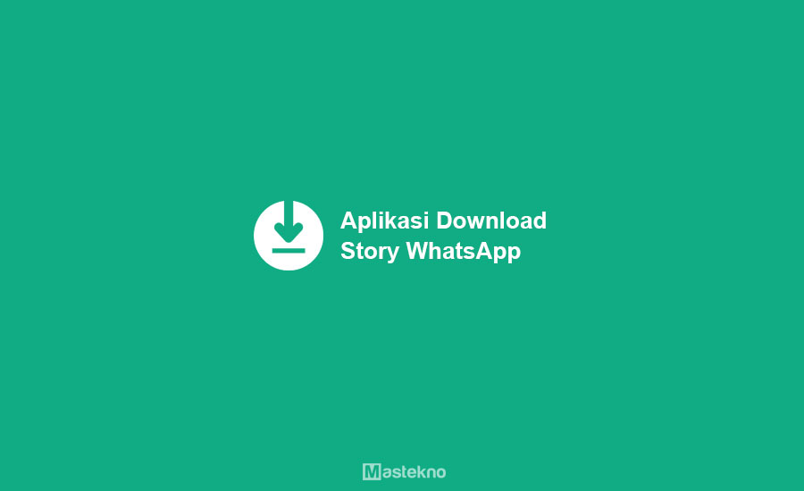 Aplikasi Download Story WhatsApp