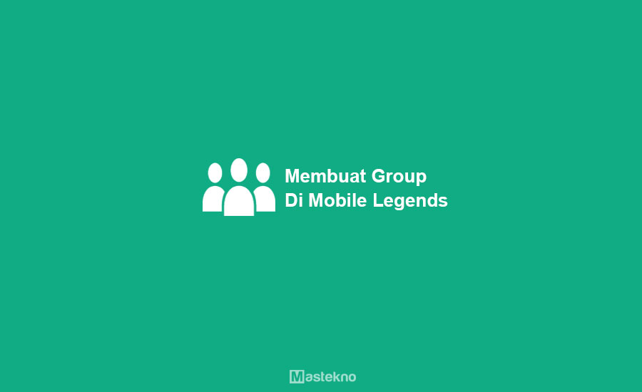 Cara Membuat Grup Mobile Legends