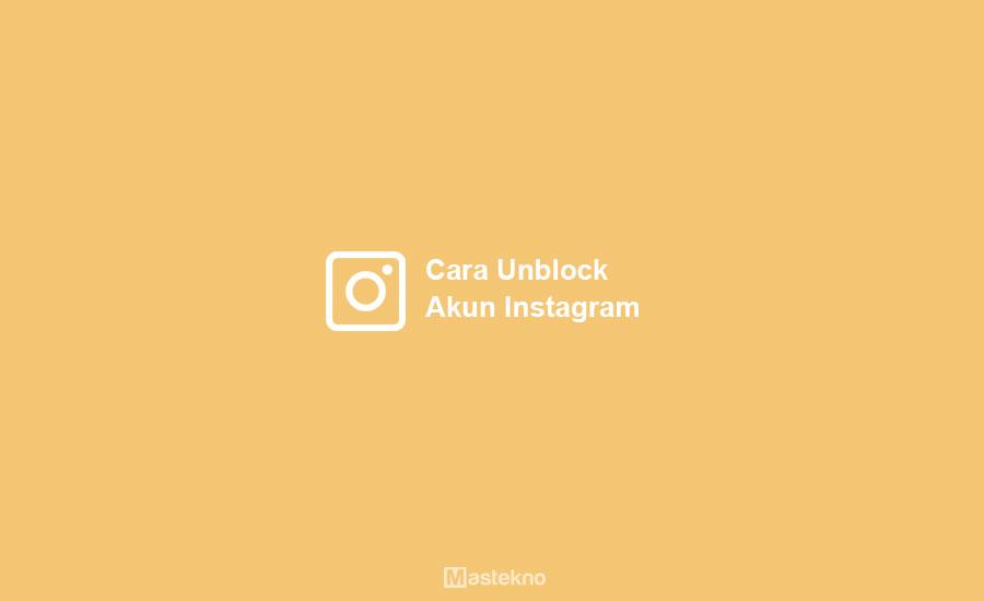 Cara Unblock Akun Instagram