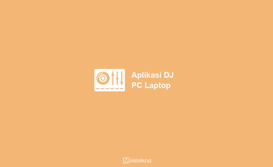 Aplikasi DJ Laptop