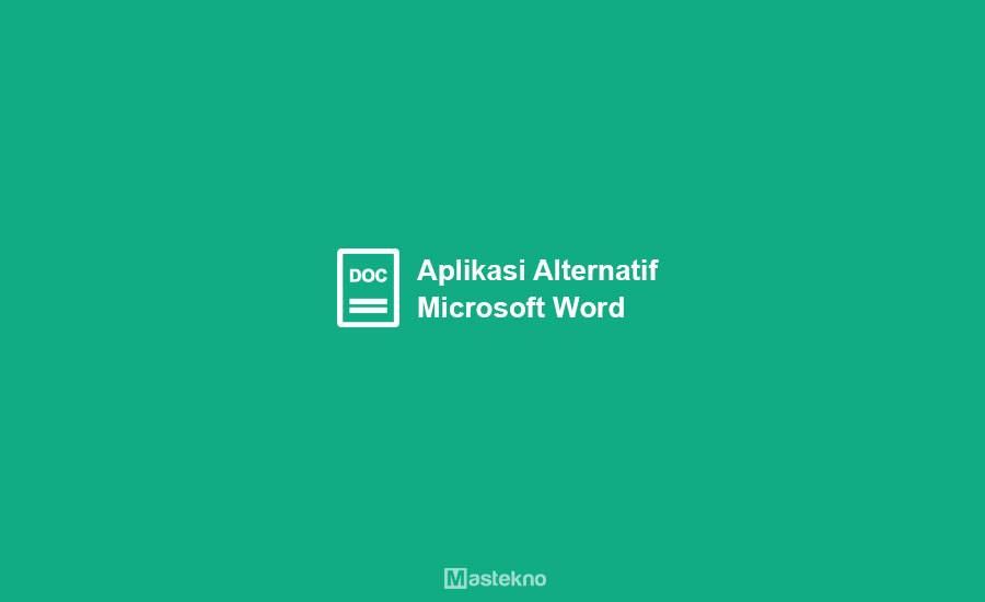 Aplikasi Alternatif Microsoft Word