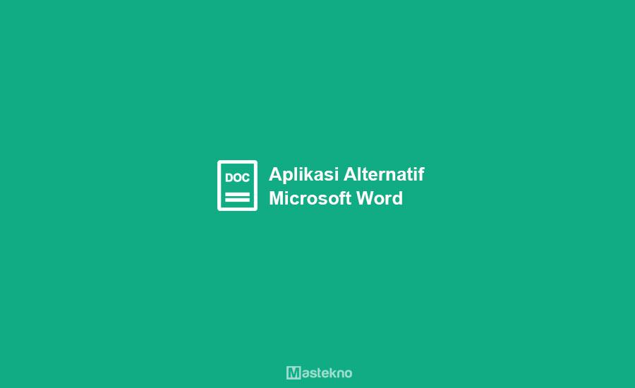 Aplikasi Alternatif Microsoft Word