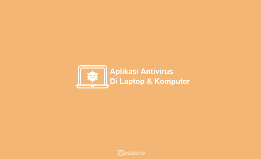 Aplikasi Antivirus Laptop PC