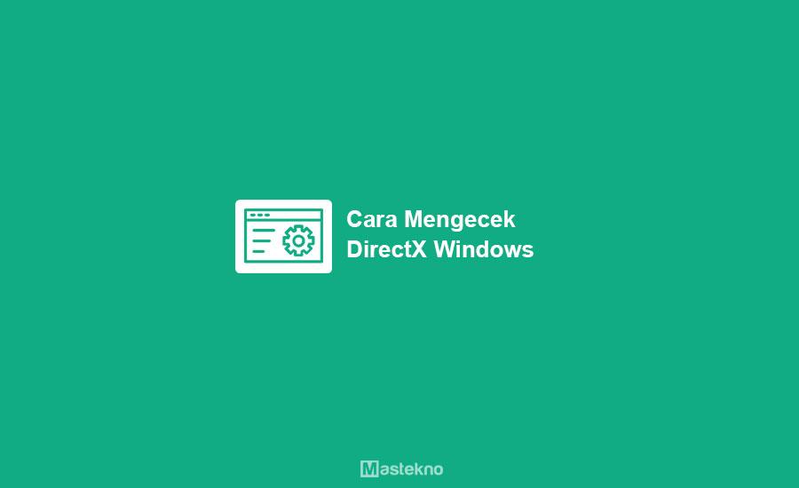 Cara Mengecek DirectX Windows