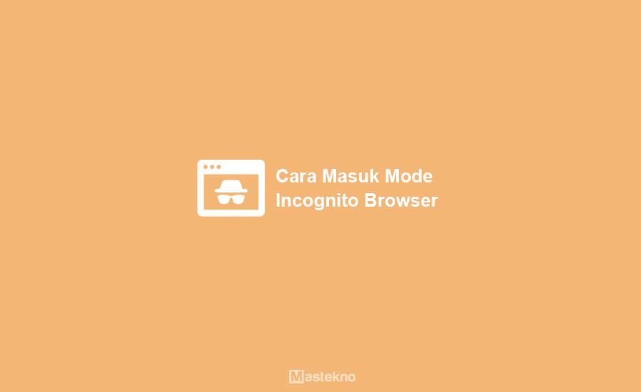 Cara Masuk Private Browser & Incognito