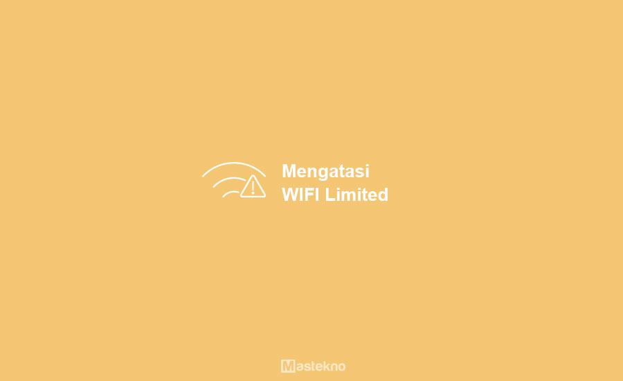 Cara Mengatasi WiFi Limited Acces
