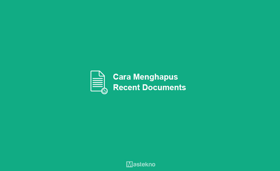 Cara Menghapus History Recent Documents