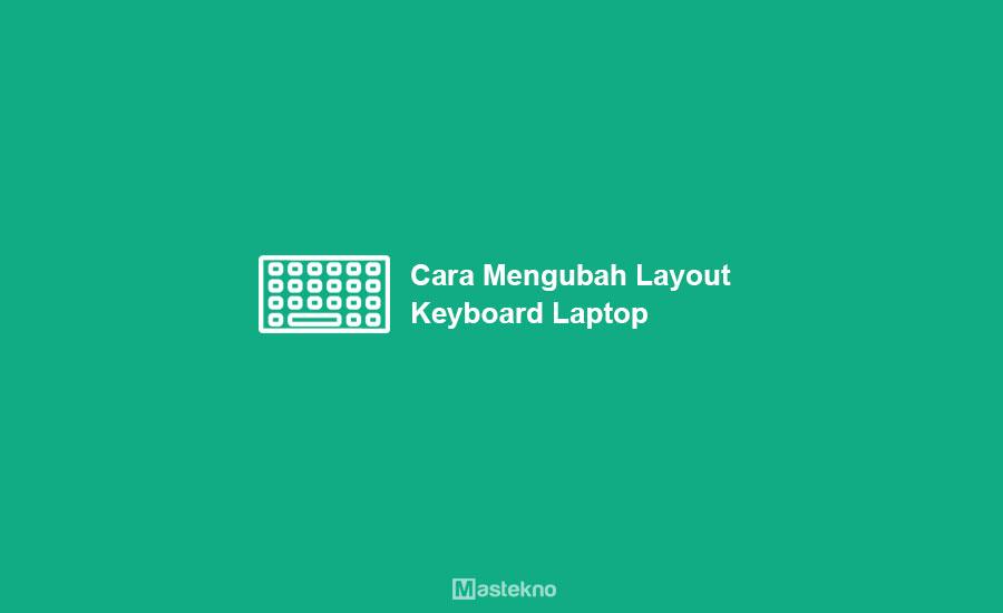 Cara Mengubah Keyboard Laptop