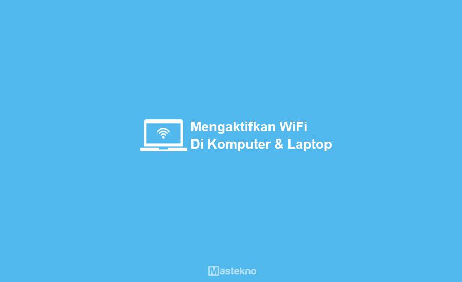 Cara Mengaktifkan WiFi di Laptop PC