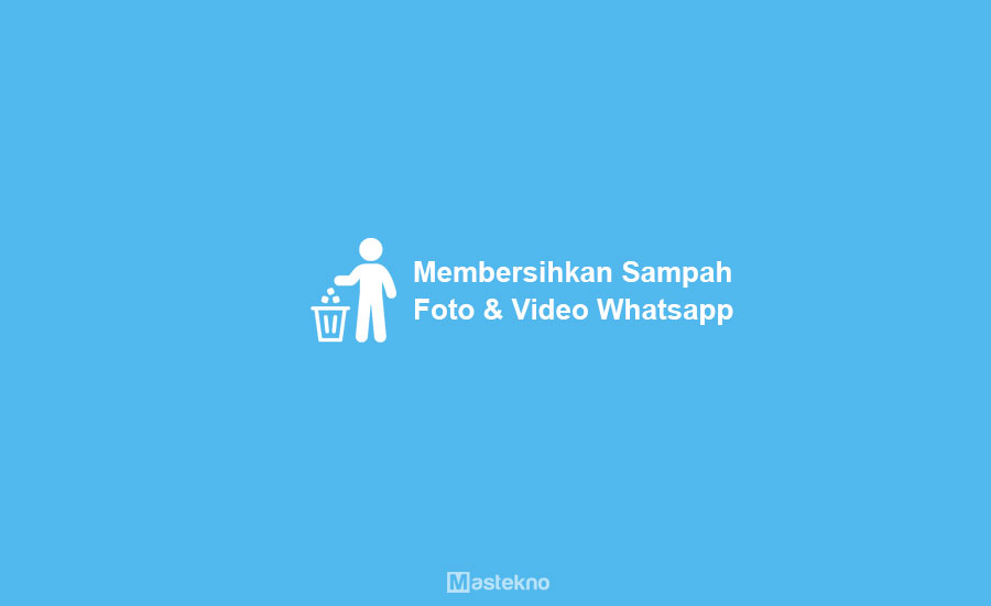 Cara Menghapus Sampah Foto Video WhatsApp