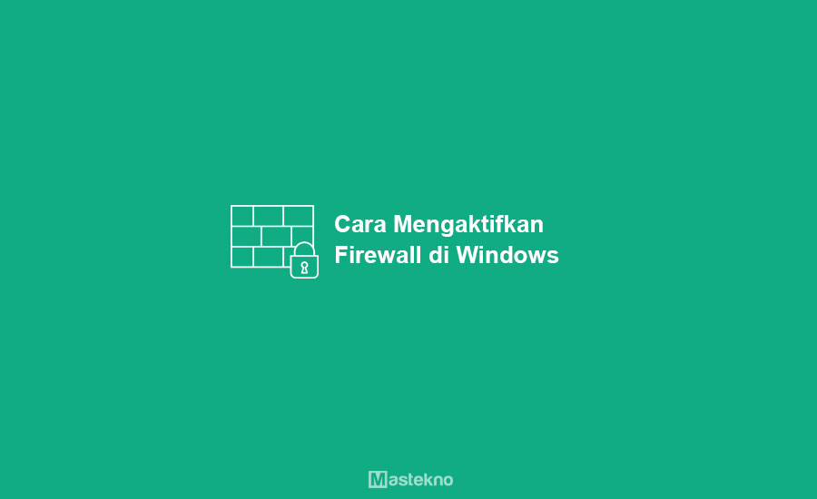 Cara Mengaktifkan Firewall Windows