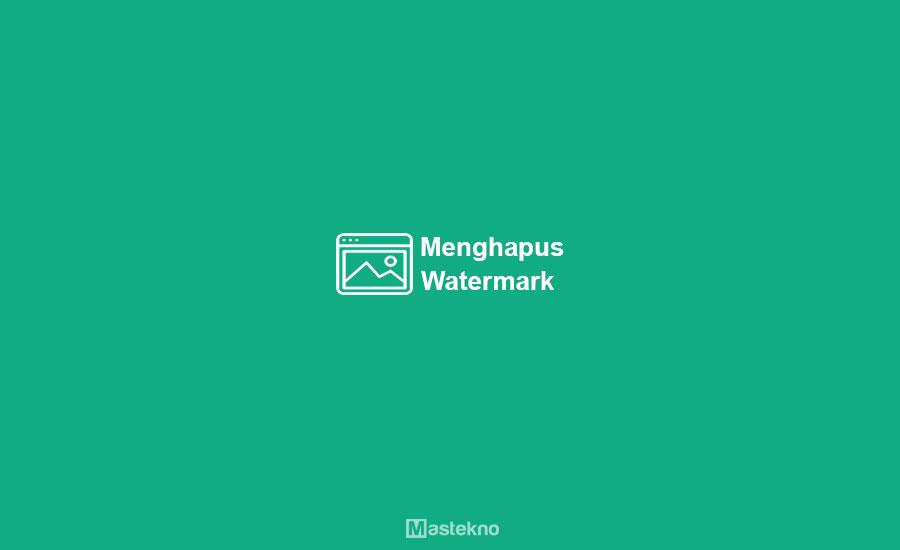 Cara Menghapus Watermark Foto