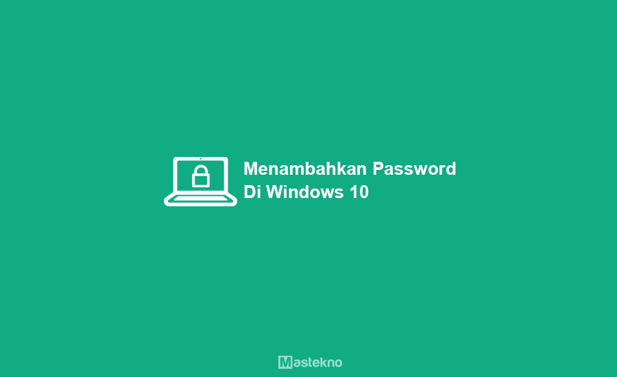 Cara Membuat Password di Windows 10