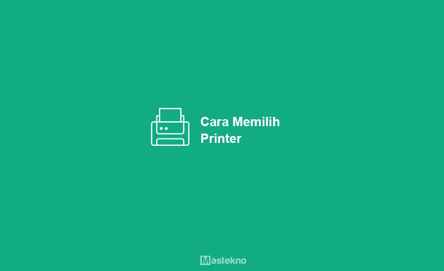 Cara Memilih Printer