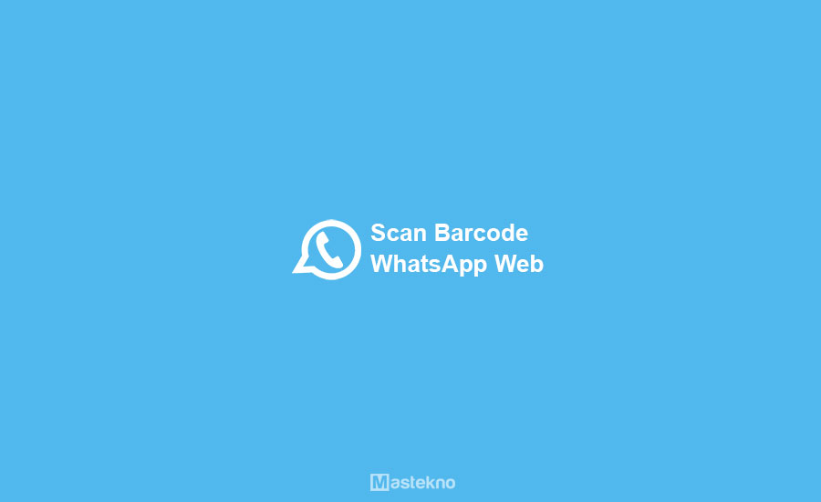 Cara Scan Barcode WhatsApp Web
