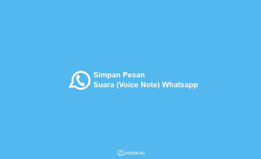 Cara Simpan Pesan Suara WhatsApp