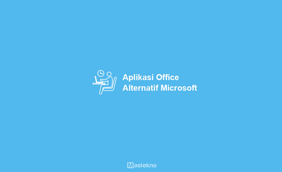 Aplikasi Alternatif Ms Office