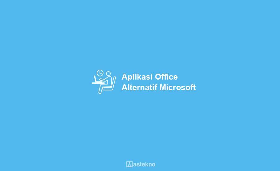 Aplikasi Alternatif Ms Office