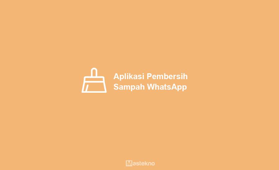 Aplikasi Pembersih Sampah WhatsApp