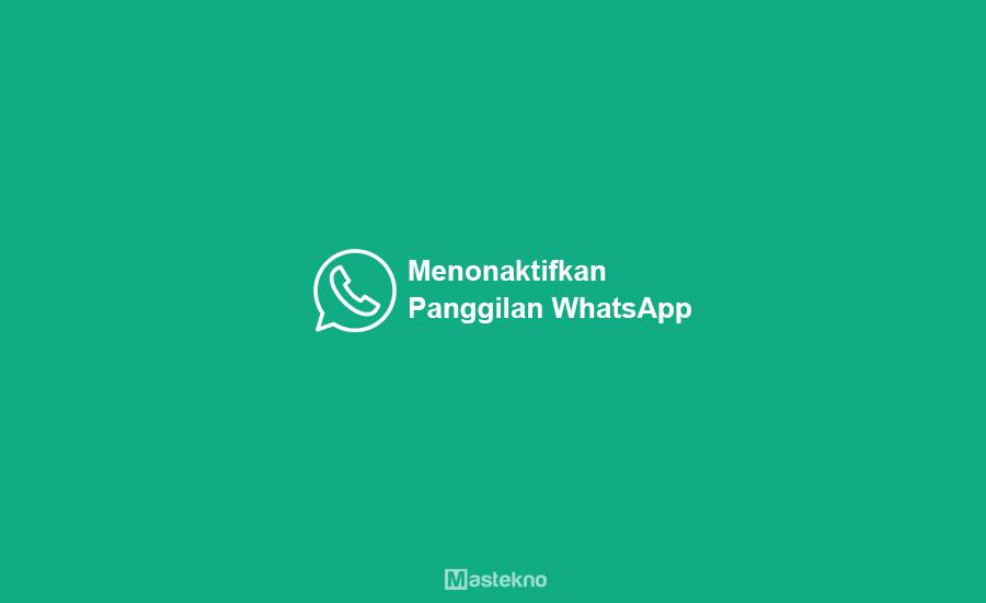 Cara Menonaktifkan Panggilan WhatsApp