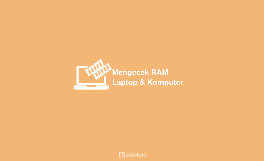 Cara Cek RAM Laptop PC