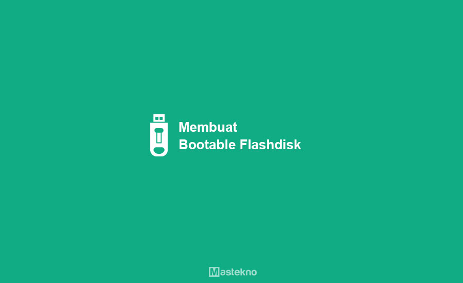 Cara Membuat Bootable Flashdisk dengan Rufus