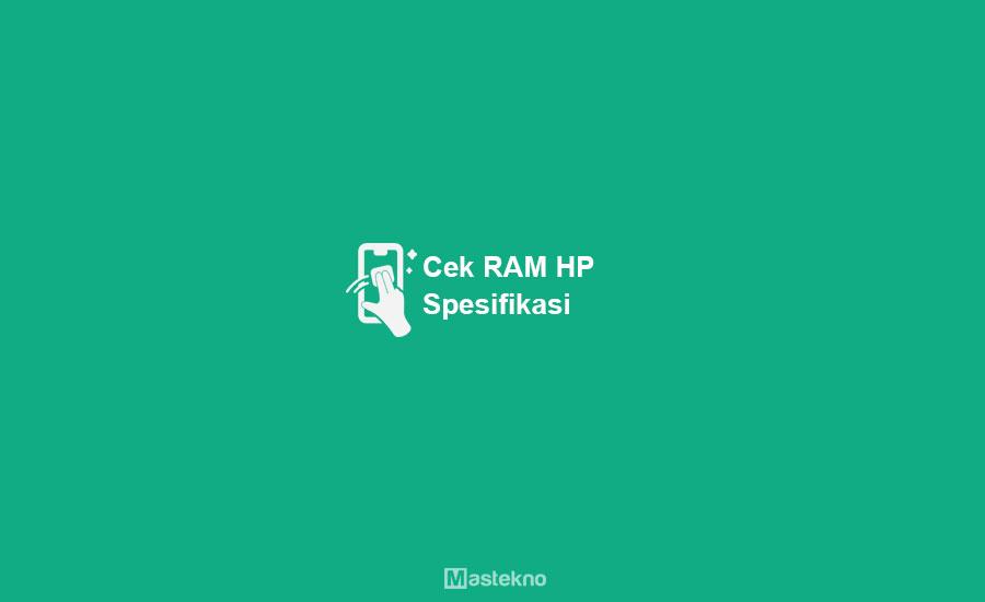 Cara Cek RAM HP Android