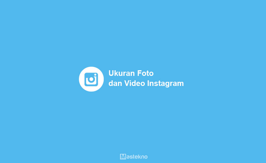 Ukuran Foto & Video Instagram