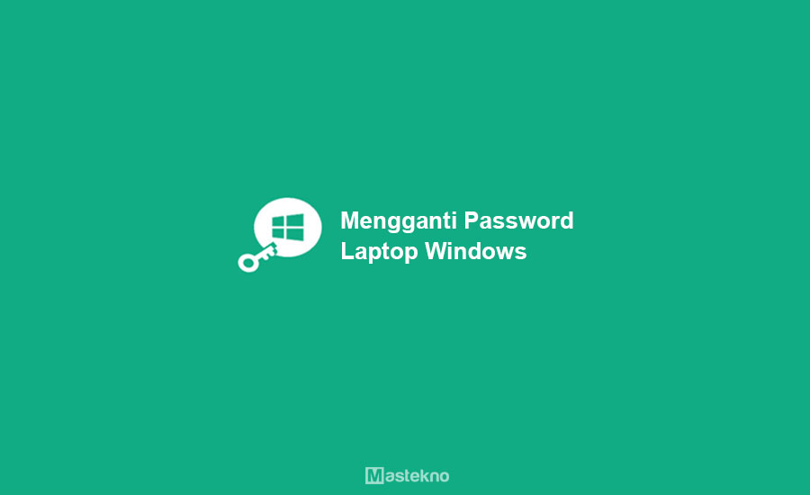 Cara Mengganti Password Laptop