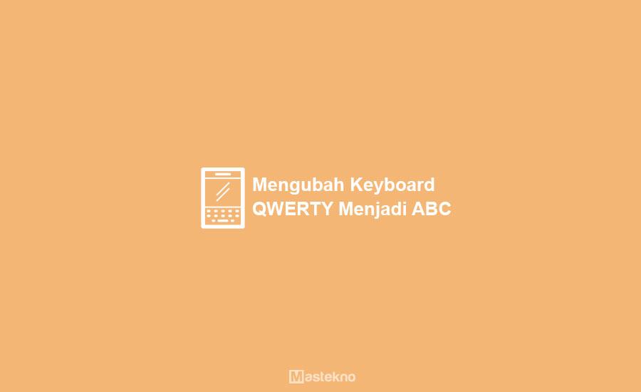 Cara Mengubah Keyboard QWERTY