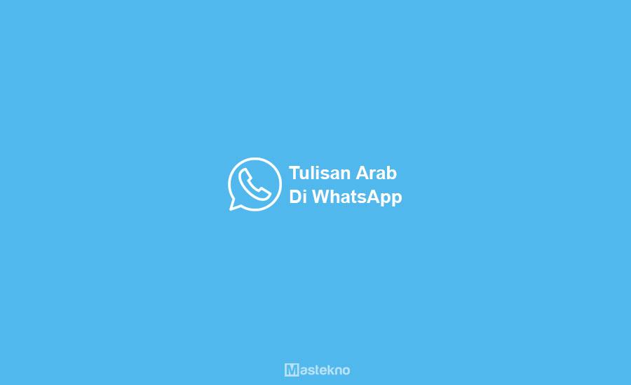 Cara Membuat Tulisan Arab WhatsApp