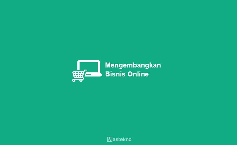 Strategi Mengembangkan Bisnis Online