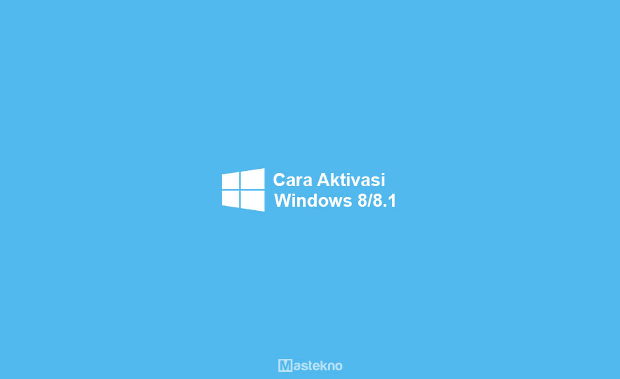 Cara Aktivasi Windows 8