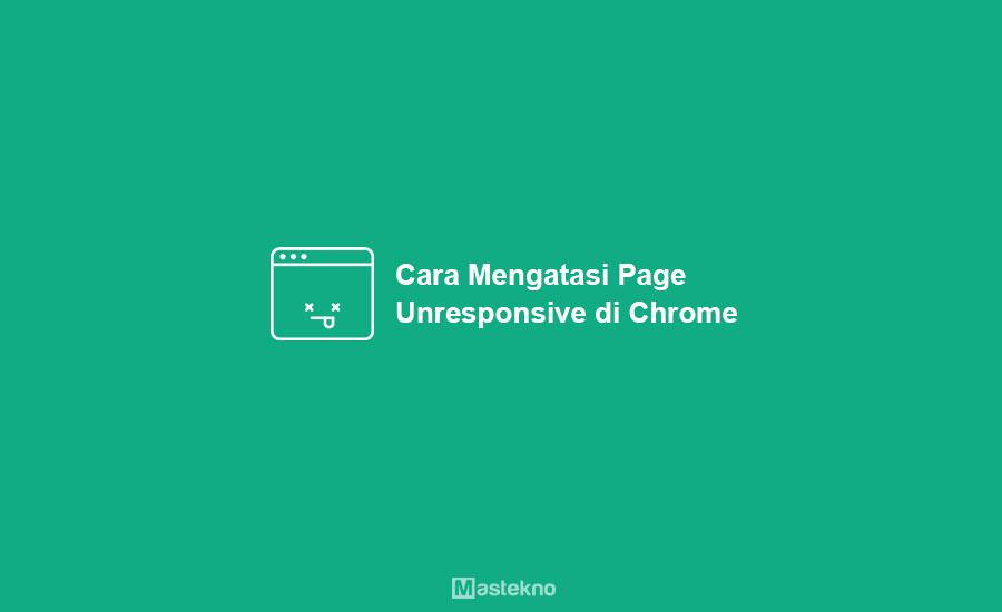 Cara Mengatasi Page Unresponsive