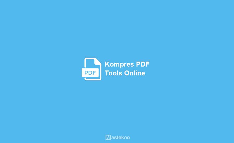 Cara Mengecilkan Ukuran PDF dengan Tools Online