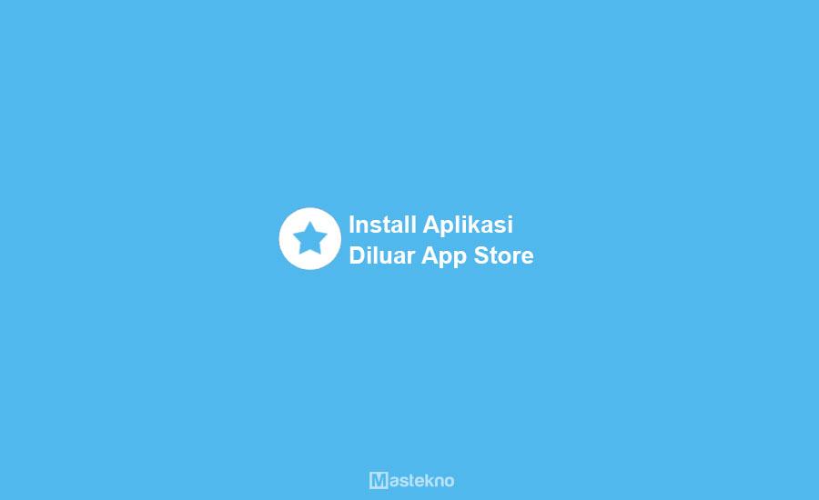 Cara Install Aplikasi di Luar App Store dengan AppCake
